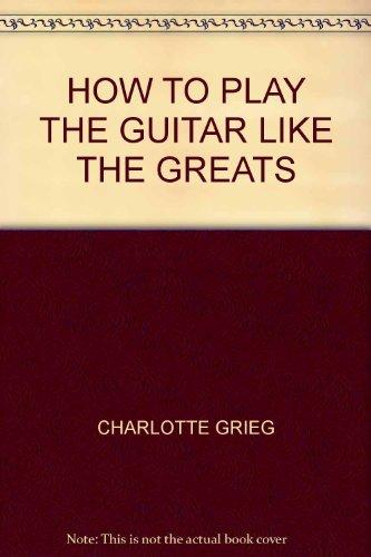 Learn To Play Guitar Greats