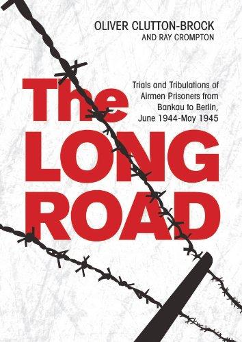The Long Road: Trials And Tribulations Of Airmen Prisoners From Bankau To Berlin, June 1944-May 1945
