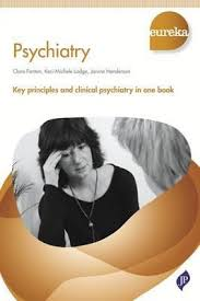 EUREKA:PSYCHIATRY  (KEY PRINCIPLES AND CLINICAL PSYCHIATRY IN ONE BOOK)