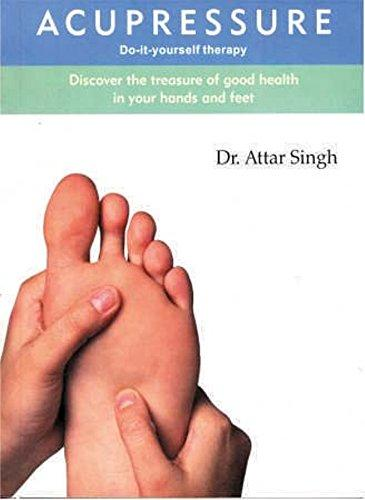 Dr. Attar Singh-Accupressure-Do It Yourself Therapy
