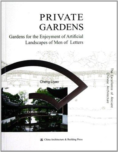 Private Gardens-Gardens For The Enjoyment Of Artificial Landscapes Of Men Of Letters