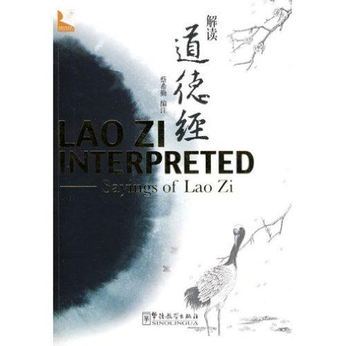 Lao Zi Interpreted: Sayings Of Lao Zi