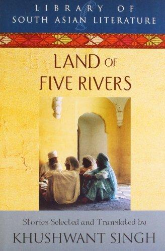 Land Of Five Rivers: Short Stories By The Best Known Writers From The Punjab