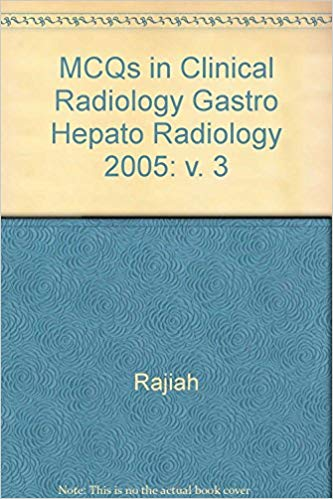 MCQS IN CLINICAL RADIOLOGY 3(GAS.&HEPA.RAD)(QUE.BANK FOR FRCR)