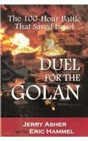 Duel For The Golan: The 100 Hour Battle That Saved Israel