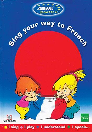 Assimil Sing Your Way To French (Learn With Songs) : Book + Cd