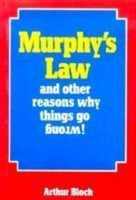 Murphy`S And Other Reasons Why Things Go Wrong