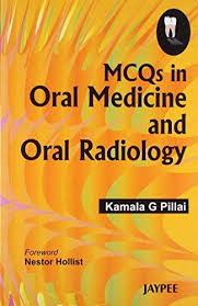 MCQS IN ORAL MEDICINE AND ORAL RADIOLOGY