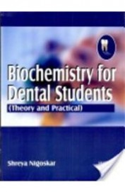 BIOCHEMISTRY FOR DENTAL STUDENTS (THEORY AND PRACTICAL)