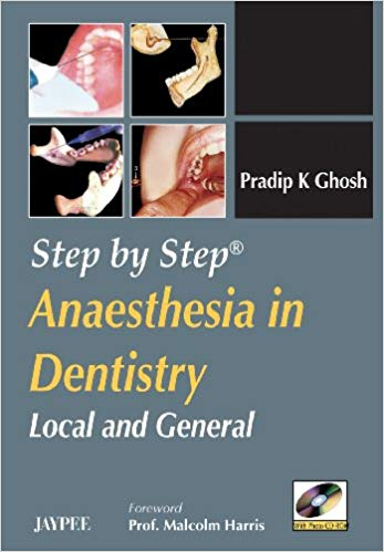 STEP BY STEP ANAESTHESIA IN DENTISTRY LOCAL AND GENERAL WITH PHOTO CD-ROM