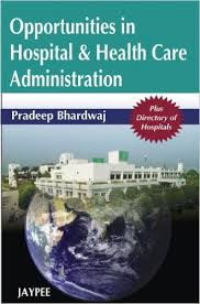 OPPORTUNITIES IN HOSPITAL & HEALTH CARE ADMINISTRATION PLUS DIRECTORY OF HOSPITALS