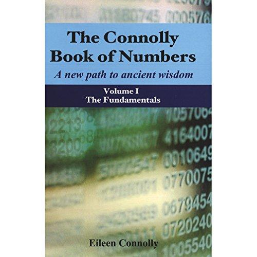 The Connolly Book Of Numbers: A New Path To Ancient Wisdom Volume 1 The Fundamentals
