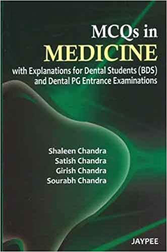 MCQS IN MEDICINE WITH EXPLANATIONS FOR DENTAL STUDENTS(BDS) AND DENTAL PG ENTRANCE EXAMINATIONS