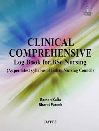 CLINICAL COMPREHENSIVE LOG BOOK FOR BSC NURSING (AS PER LATEST SYLLABUS OF INC