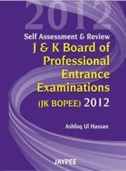 SELF ASSESSMENT & REVIEW J&K BOARD OF PROFESSIONAL ENTRANCE EXAMINATIONS (JK BOPEE) 2012