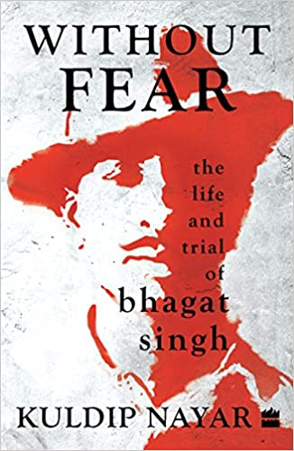 Without Fear: The Life & Trial Of Bhagat
