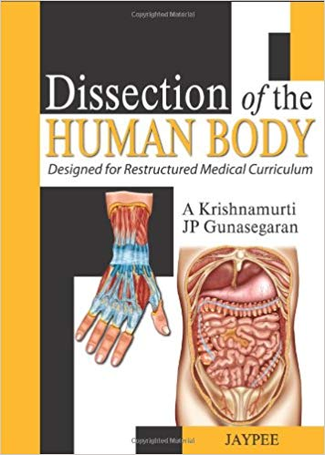 DISSECTION OF THE HUMAN BODY DESIGNED FOR RESTRUCTURED MEDICAL CURRICULUM