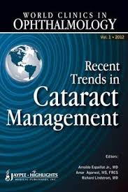 WORLD CLINICS IN OPHTHALMOLOGY RECENT TRENDS IN CATARACT MANAGEMENT VOL.1