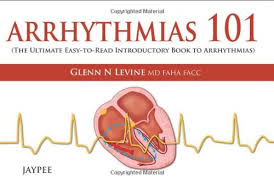 ARRHYTHMIAS 101 (THE ULTIMATE EASY-TO-READ INTRODUCTORY BOOK TO ARRHYTHMIAS