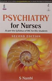 PSYCHIATRY FOR NURSES AS PER THE SYLLABUS OF INC FOR BSC STUDENTS