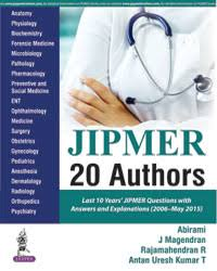 JIPMER 20 AUTHORS LAST 10 YEARS'JIPMER QUESTION WITH ANSWERS AND EXPLANATIONS (2006-MAY 2015)