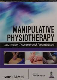 MANIPULATIVE PHYSIOTHERAPY ASSESSMENT, TREATMENT AND IMPROVISATION