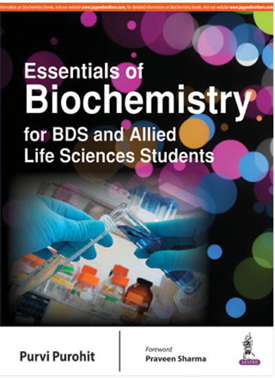 ESSENTIALS OF BIOCHEMISTRY FOR BDS AND ALLIED LIFE SCIENCES STUDENTS