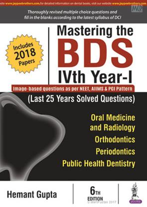 MASTERING THE BDS IVTH YEAR-I (LAST 25 YEARS SOLVED QUESTIONS)