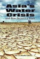 Asia's Water Crises And New Security Risk