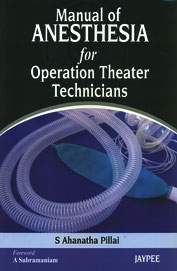 MANUAL OF ANESTHESIA FOR OPERATION THEATER TECHNICIANS