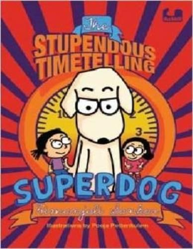 The Stupendous Time Telling Superdog