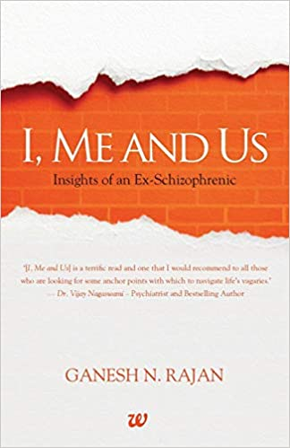 I, Me And Us-Insights Of An Ex-Schizophrenic