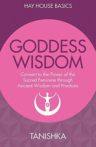 Goddess Wisdom: Connect To The
