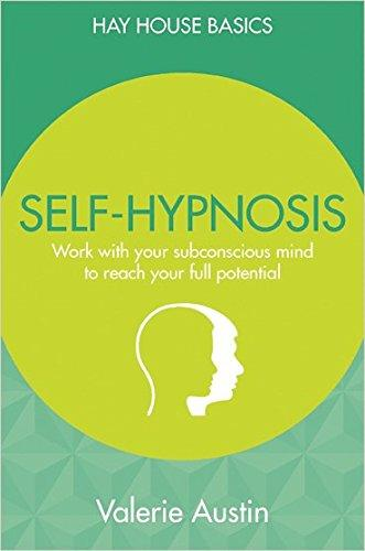Self-Hypnosis: Reach Your Full