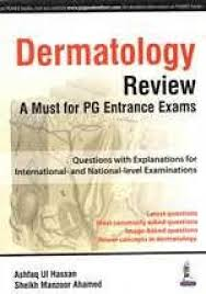 DERMATOLOGY REVIEW A MUST FOR PG ENTRANCE EXAMS