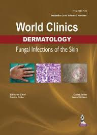 WORLD CLINICS DERMATOLOGY FUNGAL INFECTIONS OF THE SKIN (DEC.2016,VOL.3,NO.1)