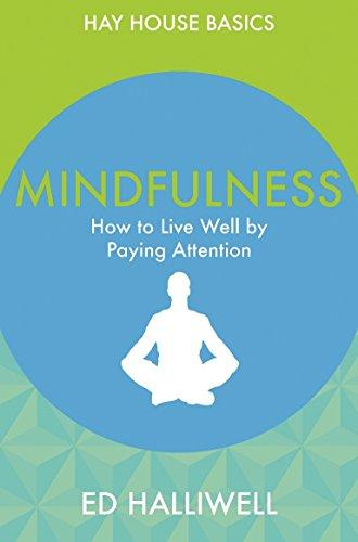 Mindfulness: How To Live Well